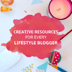 Creative Resources for Lifestyle Bloggers