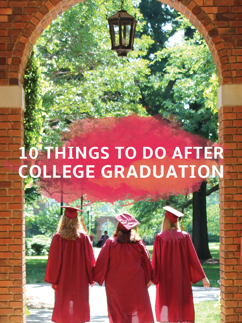 10 things to do after college graduation